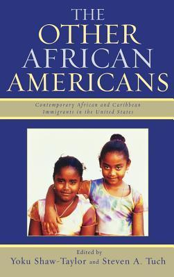 The Other African Americans: Contemporary African and Caribbean Families in the United States  by  Yoku Shaw-Taylor