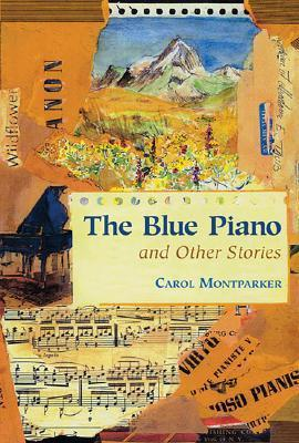 The Blue Piano: And Other Stories  by  Carol Montparker