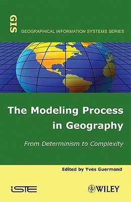 The Modeling Process In Geography  by  Yves Guermond