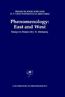 Phenomenology: East and West: Essays in Honor of J.N. Mohanty Frank M. Kirkland