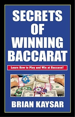 Secrets of Winning Baccarat Brian D. Kayser