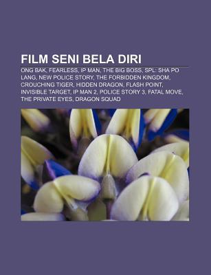 Film Seni Bela Diri: Ong Bak, Fearless, IP Man, the Big Boss, Spl: Sha Po Lang, New Police Story, the Forbidden Kingdom, Crouching Tiger Source Wikipedia