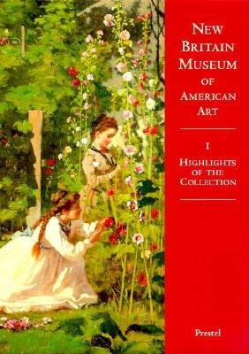 New Britain Museum of American Art: Highlights of the Collection  by  Laurene Buckley