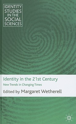 Identity in the 21st Century: New Trends in Changing Times Margaret Wetherell