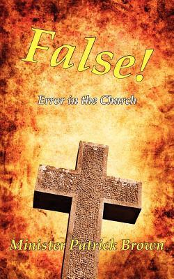 False! Error in the Church Patrick   Brown
