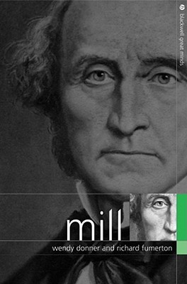 Mill. the Blackwell Great Minds Series.  by  Wendy Donner