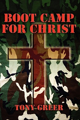 Bootcamp for Christ  by  T. C. Greer