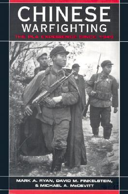 Chinese Warfighting: The PLA Experience Since 1949 David Michael Finkelstein