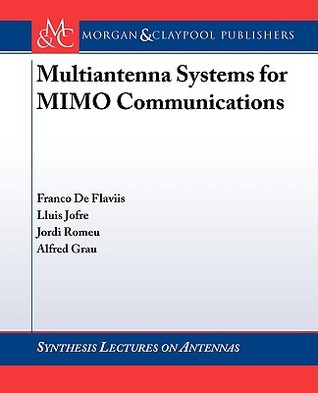 Multiantenna Systems for MIMO Communications  by  Franco De Flaviis