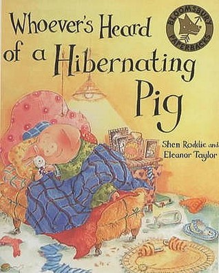 Whoevers Heard of a Hibernating Pig?  by  Eleanor Taylor