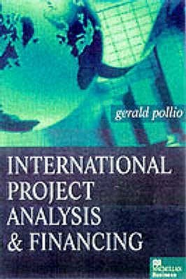 International Project Analysis And Financing Gerald Pollio