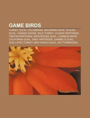 Game Birds: Turkey, Duck, Columbidae, Mourning Dove, Scaled Quail, Canada Goose, Wild Turkey, Chukar Partridge, Tibetan Partridge  by  Source Wikipedia