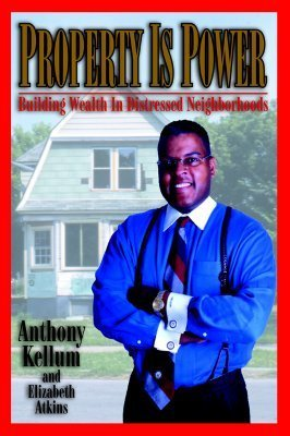 Property Is Power! Anthony Kellum