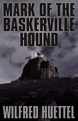 Mark of the Baskerville Hound  by  Wilfred Huettel