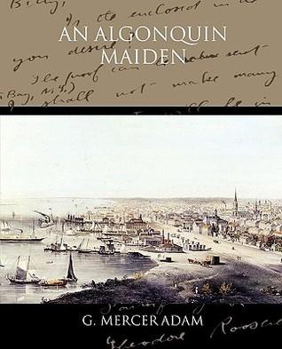 An Algonquin Maiden  by  G. Mercer Adam