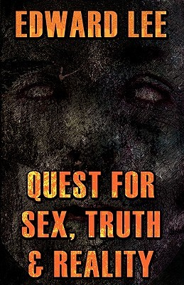 Quest For Sex, Truth & Reality Edward Lee