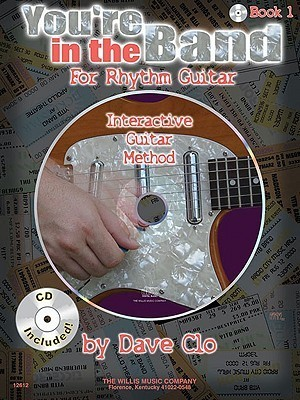 Youre in the Band - Interactive Guitar Method: Book 1 for Rhythm Guitar Dave Clo