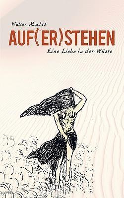 Auf(er)Stehen  by  Walter Machts