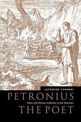 Petronius the Poet Catherine M. Connors