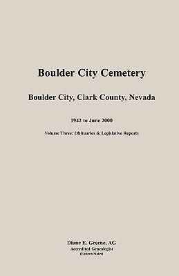 Boulder City, Cemetery, Volume 3  by  Diane E. Greene