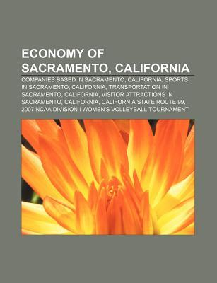 Economy of Sacramento, California: Companies Based in Sacramento, California, Sports in Sacramento, California, Transportation in Sacramento  by  Source Wikipedia