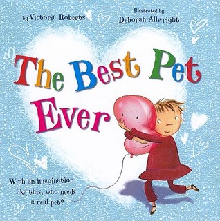 The Best Pet Ever Victoria Roberts