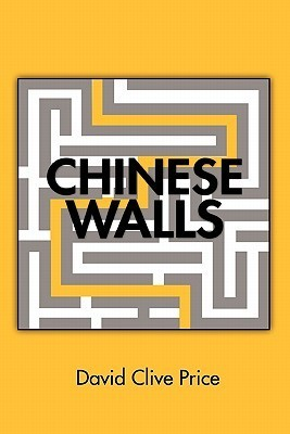 Chinese Walls David Clive Price