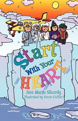 Start with Your Heart  by  Ann Marie Skordy