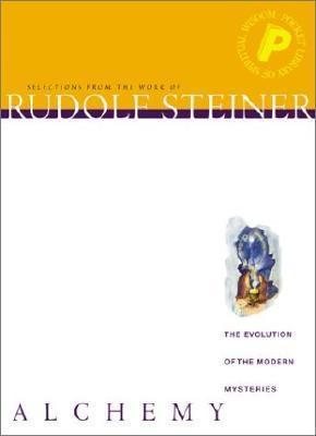 Alchemy: The Evolution of the Mysteries Rudolf Steiner