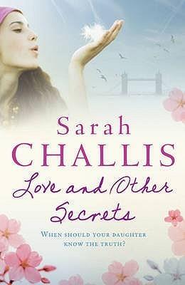 Love and Other Secrets. Sarah Challis Sarah Challis