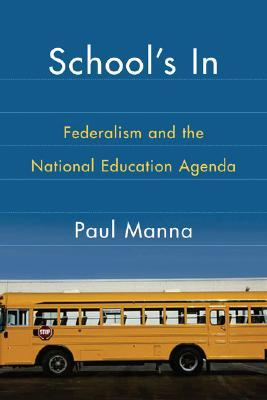 Schools In: Federalism And The National Education Agenda  by  Paul Manna
