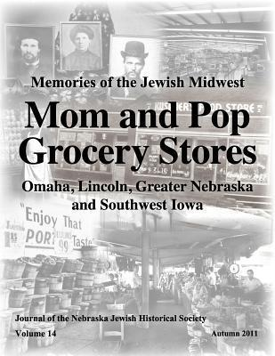 Mom and Pop Grocery Stores  by  Nebraska Jewish Historical Society