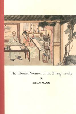 The Talented Women of the Zhang Family Susan L. Mann