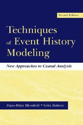 Techniques of Event History Modeling: New Approaches to Casual Analysis, Second Edition  by  Hans-Peter Blossfeld