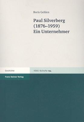 Paul Silverberg (1876-1959): Ein Unternehmer  by  Boris Gehlen