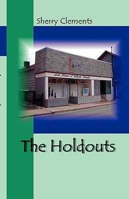The Holdouts  by  Sherry Clements