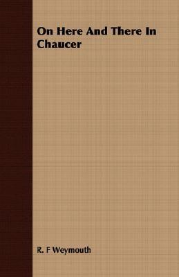 On Here and There in Chaucer  by  R. F. Weymouth
