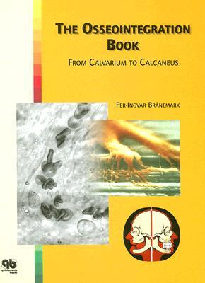 The Osseointegration Book: From Calvarium to Calcaneus Per-Ingvar Branemark