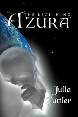 AZURA: The Beginning Julia Cuttler