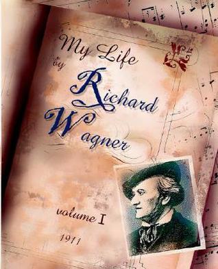 My Life Vol. I Richard Wagner