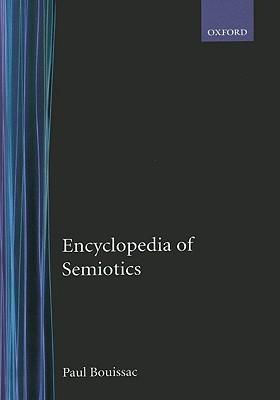 Encyclopedia of Semiotics Paul Bouissac