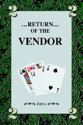 Return of the Vendor Jheva