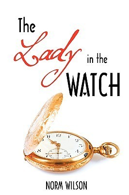The Lady in the Watch Norm Wilson