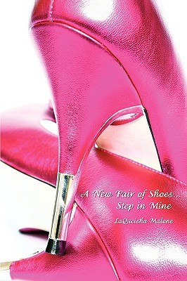 A New Pair of Shoes...Step in Mine  by  Laqueisha Malone