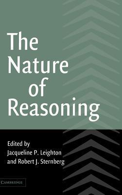 The Nature of Reasoning Jacqueline P. Leighton