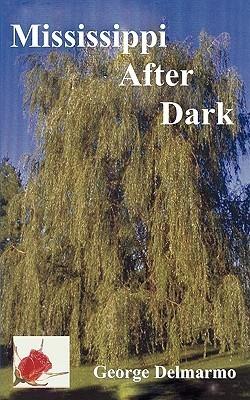 Mississippi After Dark  by  George Delmarmo