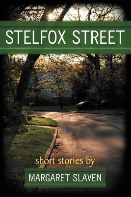 Stelfox Street: Short Stories  by  Margaret Slaven