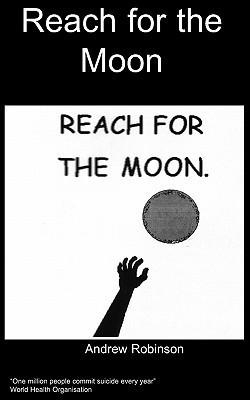 Reach for the Moon A. Robinson
