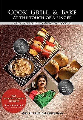 Cook Grill & Bake at the Touch of a Finger Geetha Balakrishnan