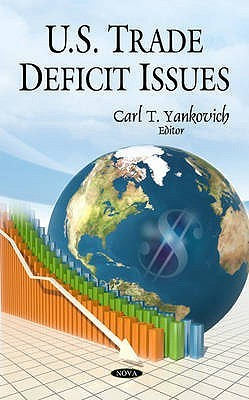 U.S. Trade Deficit Issues Carl T. Yankovich